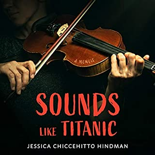 Sounds Like Titanic     A Memoir              Written by:                                                                                                                                 Jessica Chiccehitto Hindman                               Narrated by:                                                                                                                                 Elizabeth Wiley                      Length: 8 hrs and 23 mins     Not rated yet     Overall 0.0