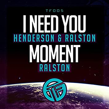 I Need You / Moment