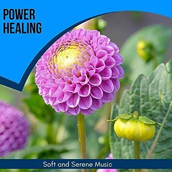 Power Healing - Soft And Serene Music