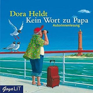 Kein Wort zu Papa                   Autor:                                                                                                                                 Dora Heldt                               Sprecher:                                                                                                                                 Dora Heldt                      Spieldauer: 3 Std. und 15 Min.     152 Bewertungen     Gesamt 4,0