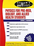 Schaum's Outline of Physics for Pre-Med, Biology, and Allied Health Students (Schaum's Outline Series) by George J. Hademenos (1998-01-01)