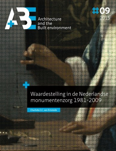 Waardestelling in de Nederlandse monumentenzorg 1981-2009 (A+BE | Architecture and the Built Environment)