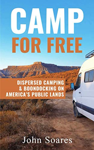 Compare Textbook Prices for Camp for Free: Dispersed Camping & Boondocking on America's Public Lands  ISBN 9780999904008 by Soares, John