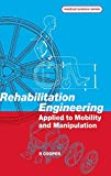 Rehabilitation Engineering Applied to Mobility and Manipulation (Series in Medical Physics and Biomedical Engineering)