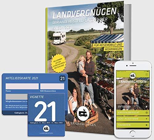 Landvergnügen Deutschland: Der andere Stellplatzführer Saison 2021