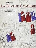 La Divine Comédie de Dante illustrée par Botticelli de Dante alighieri