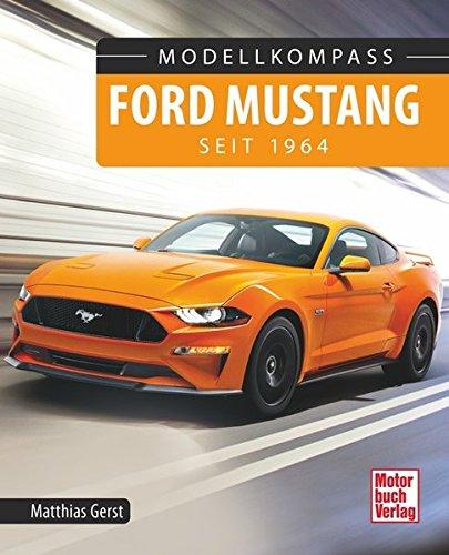 Ford Mustang: seit 1964 (Modellkompass)