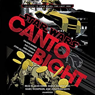 Canto Bight     Journey to Star Wars: The Last Jedi              By:                                                                                                                                 Saladin Ahmed,                                                                                        Rae Carson,                                                                                        Mira Grant,                   and others                          Narrated by:                                                                                                                                 Sean Kenin,                                                                                        Saskia Maarleveld,                                                                                        Marc Thompson,                   and others                 Length: 11 hrs and 5 mins     Not rated yet     Overall 0.0