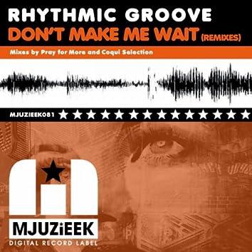 Don't Make Me Wait (Remixes)