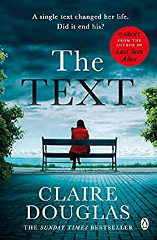 The Text: A short story by [Claire Douglas]
