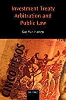 Investment Treaty Arbitration and Public Law (Oxford Monographs in International Law)