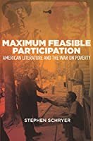 Maximum Feasible Participation: American Literature and the War on Poverty (Post*45)