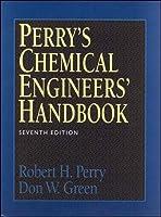 Perry's Chemical Engineers' Handbook (CHEMICAL ENGINEERS HANDBOOK)