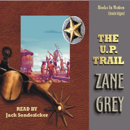 The U. P. Trail Audiobook By Zane Grey cover art