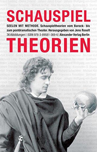 Seelen mit Methode: SchauspieltheorienvomBarockbiszumpostdramatischenTheater