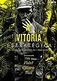 A vitória estratégica. Por todos os caminhos da Sierra Maestra (Portuguese Edition)