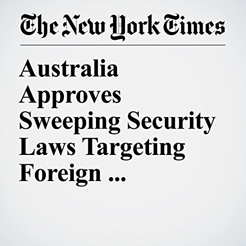 Australia Approves Sweeping Security Laws Targeting Foreign Interference copertina