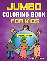 Jumbo Coloring Book for Kids: 300 Pages of Activities: ages 4-8 300 Pages, Special Edition Includes Activities