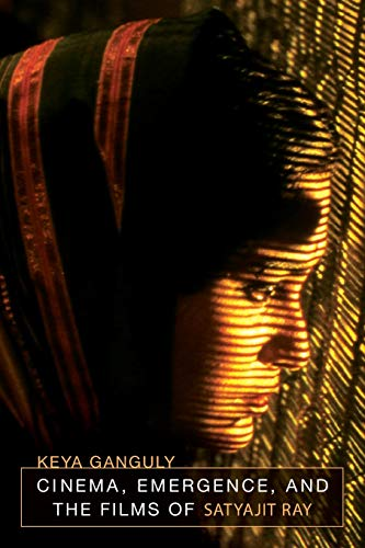 Cinema, Emergence, and the Films of Satyajit Ray