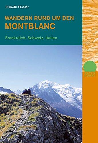 Wandern rund um den Montblanc: Frankreich, Schweiz, Italien (Naturpunkt)