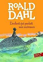 L'enfant qui parlait aux animaux de Roald Dahl