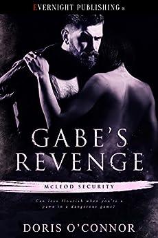 Gabe's Revenge (McLeod Security Book 2) by [Doris O'Connor]
