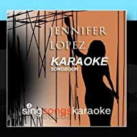 The Jennifer Lopez Karaoke Songbook by The 2000s Karaoke Band