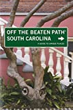 South Carolina Off the Beaten Path®, 7th: A Guide to Unique Places (Off the Beaten Path Series)