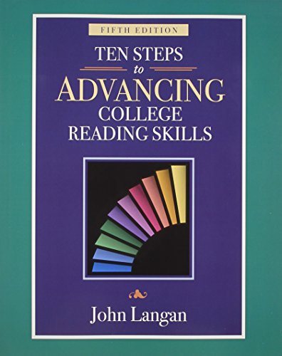 Ten Steps to Advancing College Reading Skills: Reading...
