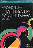 Enseigner la littérature avec le cinéma