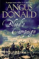 Blood's Campaign: There Can Only Be One Victor . . . (Holcroft Blood)