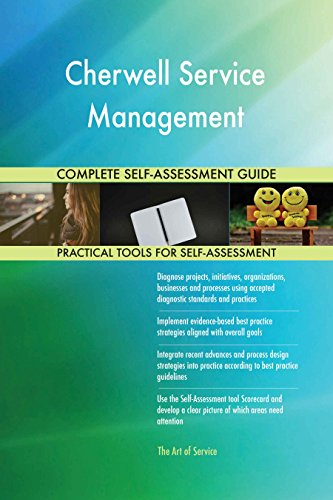 Cherwell Service Management All-Inclusive Self-Assessment - More than 640 Success Criteria, Instant Visual Insights, Comprehensive Spreadsheet Dashboard, Auto-Prioritized for Quick Results