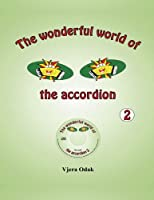 The wonderful world of the accordion 2 (Volume 2) 1494980347 Book Cover