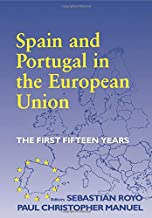 Spain and Portugal in the European Union (South European Society and Politics)
