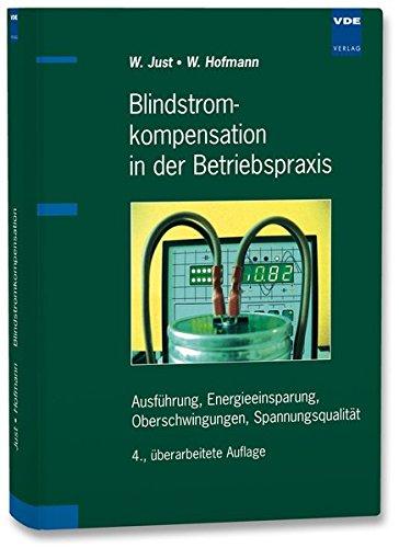 Blindstromkompensation in der Betriebspraxis: Ausführung, Energieeinsparung, Oberschwingungen, Spannungsqualität