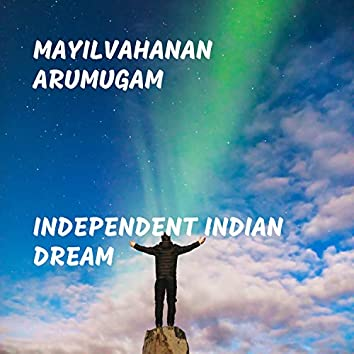 Independent Indian Dream