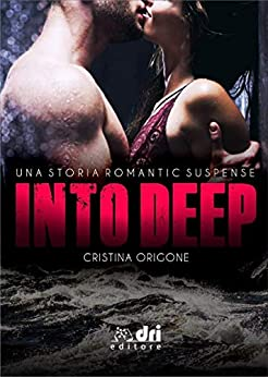 Into Deep (DriEditore SuspenseRomance) di [Cristina Origone, Marisandra De Placido, Alexandra Rose]