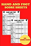 Hand and Foot Score Book: Hand and Foot Score Pad| Canasta Style Hand and Foot Score Sheets| Score Keeper Notebook| Hand and Foot Score Keeper Log ... Guide| Compact Size (6' x 9') 120 Score Pages