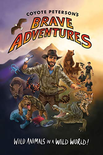 Coyote Peterson's Brave Adventures: Wild Animals in a Wild World!