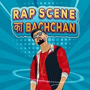 Rap Scene Ka Bachchan