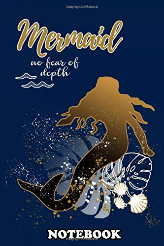 Notebook: No Fear Of Depth Mermaid , Journal for Writing, College Ruled Size 6