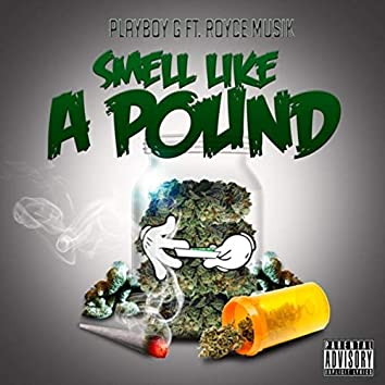 Smell Like a Pound (feat. Royce Musik)