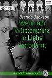 Wenn ein Wüstenprinz in Liebe entbrennt: Digital Edition (Die Westmorelands 1)...