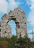 Sant'angelo in Altissimo. Una vedetta sul tratturo Celano-Foggia. Intrecci medioevali nel Mediobiferno