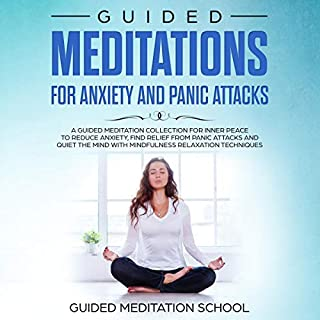 Guided Meditations for Anxiety and Panic Attacks     A Guided Meditation Collection for Inner Peace to Reduce Anxiety, Find Relief from Panic Attacks and Quiet the Mind              De :                                                                                                                                 Guided Meditation School                               Lu par :                                                                                                                                 Elizabeth Wilson                      Durée : 1 h et 10 min     Pas de notations     Global 0,0