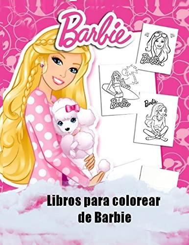 Libro para colorear de Barbie: Libro de colorear especial para niños y fanáticos de Barbie, regalos para niños y dibujos para colorear