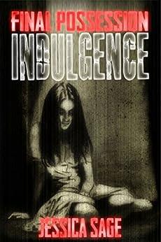 Final Possession - Indulgence by [Jessica Sage]