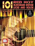 101 Red Hot Bluegrass Guitar Licks and solos