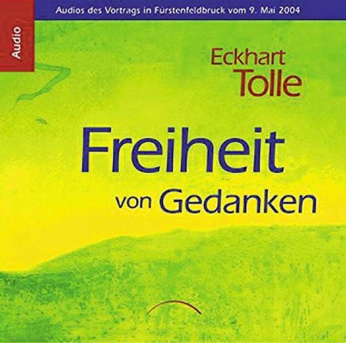 Freiheit von Gedanken CD: AudiosdesVortragsinFürstenfeldbruckvom9.Mai2004