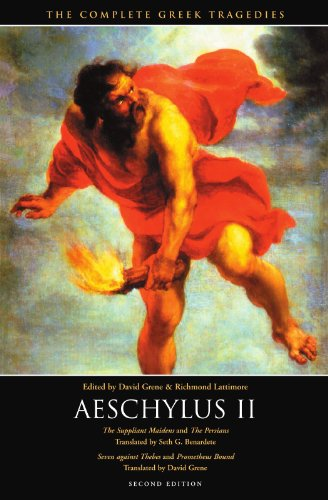 Aeschylus II: The Suppliant Maidens and The Persians, Seven against Thebes and Prometheus Bound (The Complete Greek Trag